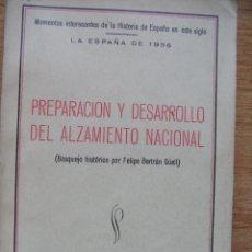 Libros de segunda mano: PREPARACION Y DESARROLLO DEL ALZAMIENTO NACIONAL - BERTRAN Y GÜELL – SANTAREN 1939. Lote 43606881