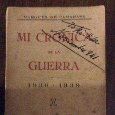Libros de segunda mano: IGNACIO FERNÁNDEZ HENESTROSA MARQUÉS DE CAMARSA. MI CRÓNICA DE LA GUERRA 1936-1939. Lote 43635617