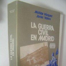 Libros de segunda mano: LA GUERRA CIVIL EN MADRID,MATILDE VAZQUEZ,1978,TEBAS ED,REF GUERRA CIVIL BS5. Lote 43672966