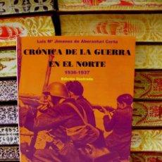 Libros de segunda mano: CRÓNICA DE LA GUERRA DEL NORTE . 1936-1937 . EDICIÓN ILUSTRADA . . Lote 44072435