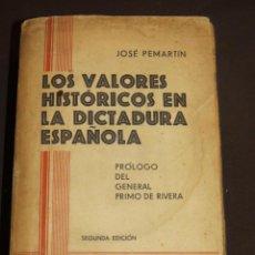 Libros de segunda mano: LOS VALORES HISTORICOS EN LA DICTADURA ESPAÑOLA, PEMARTIN, JOSE. MADRID, 1929. Lote 44208351