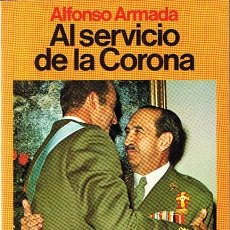 Libros de segunda mano: AL SERVICIO DE LA CORONA ALFONSO ARMADA . Lote 44340137