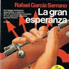 Libros de segunda mano: LA GRAN ESPERANZA RAFAEL GARCÍA SERRANO . Lote 44340258