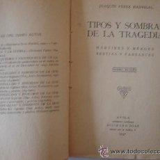 Libros de segunda mano: TIPOS Y SOMBRAS DE LA TRAGEDIA. Lote 44750064