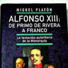 Libros de segunda mano - ALFONSO XIII, DE PRIMO DE RIVERA A FRANCO, CIRCULO DE LECTORES - 44878752