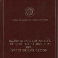 Libros de segunda mano: RAZONES POR LAS QUE SE CONSTRUYO LA BASILICA DEL VALLE DE LOS CAIDOS, MADRID 1976. Lote 44879540