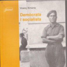 Libros de segunda mano: LIBRO DE MEMORIAS DE VICENÇ XIMENIS, DEMOCRATA I SOCIALISTA. Lote 45042223