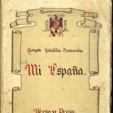 Libros de segunda mano: QUINTILLA ARAMENDIA : MI ESPAÑA PROSA Y VERSO 1936/1939 (BURGOS, 1939). Lote 45242949