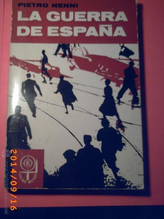 LA GUERRA DE ESPAÑA-PIETRO NENNI-NUMERADA Nº 520 DE 3000 EJEMPLARES-1ª EDICCIÓN EN ESPAÑOL 1964 (Libros de Segunda Mano - Historia - Guerra Civil Española)
