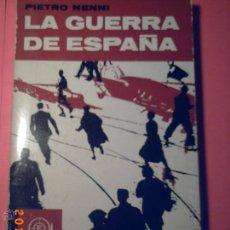Libros de segunda mano: LA GUERRA DE ESPAÑA-PIETRO NENNI-NUMERADA Nº 520 DE 3000 EJEMPLARES-1ª EDICCIÓN EN ESPAÑOL 1964. Lote 45266339