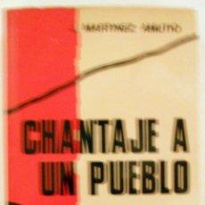 Libros de segunda mano: CHANTAJE A UN PUEBLO, MEMORIAS DE LA GUERRA CIVIL ESPAÑOLA. Lote 45303152