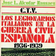Livros em segunda mão: C.T.V. LOS LEGIONARIOS ITALIANOS EN LA GUERRA CIVIL ESPAÑOLA ( 1936 - 1939). Lote 46654287