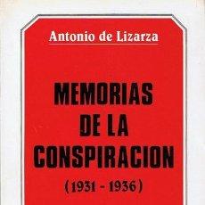Libros de segunda mano: MEMORIAS DE LA CONSPIRACIÓN ( 1931 - 1936) ANTONIO LIZARZA . Lote 45352508