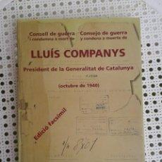 Libros de segunda mano: EDICIÓN FACSÍMIL BILINGÜE PRECINTADO CONSEJO DE GUERRA Y MUERTE LLUÍS COMPANYS GENERALITAT CATALUÑA. Lote 53556779
