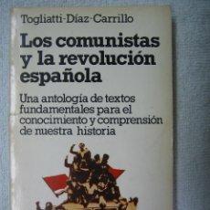 Libros de segunda mano: LOS COMUNISTAS Y LA REVOLUCION ESPAÑOLA POR TOGLIATTI-DIAZ-CARRILLO 1979. Lote 45439310