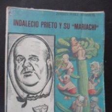 Libros de segunda mano: INDALECIO PRIETO Y SU MARICAHI. JOAQUIN PEREZ MADRIGAL. ITINERARIOS DE INFAMIA. EDITORIAL NOS, MADRI. Lote 102849188