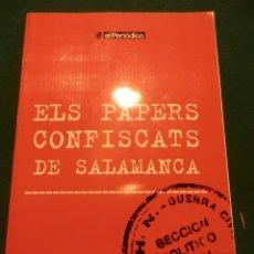 Libros de segunda mano: ELS PAPERS CONFISCATS DE SALAMANCA - SÀPIENS PUBLICACIONS / EL PERIÓDICO 2006 - 223 PAG.. Lote 45587219