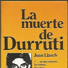 Libros de segunda mano: LA MUERTE DE DURRUTI. JOAN LLARCH.. Lote 45640626