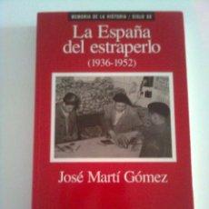 Libros de segunda mano: LA ESPAÑA DEL ESTRAPERLO (1936-1952) - JOSÉ MARTÍ GÓMEZ, 1995 PRIMERA EDICIÓN. Lote 45722612