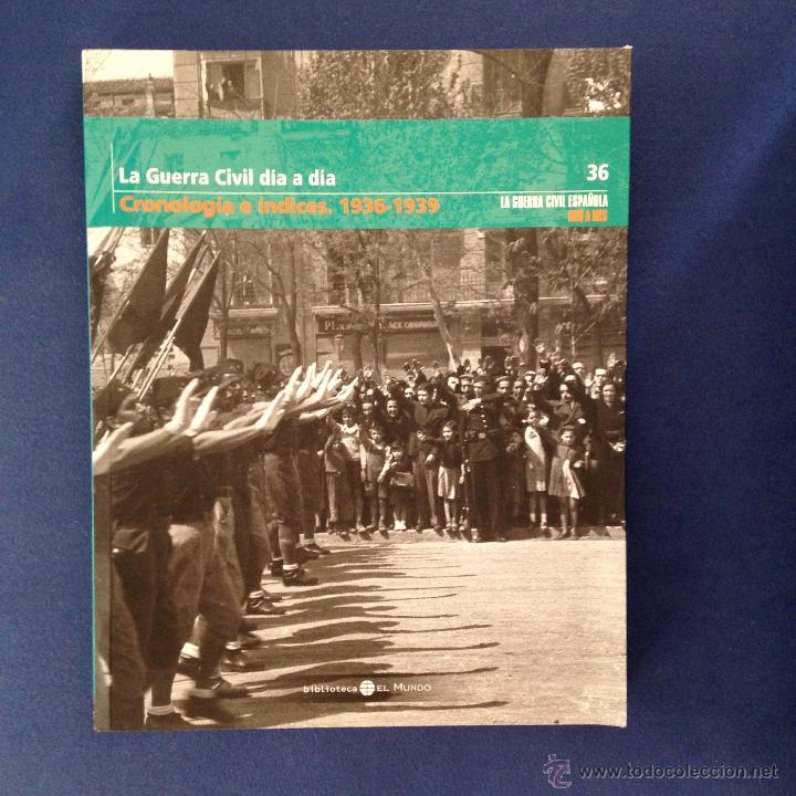 LA GUERRA CIVIL ESPAÑOLA. ( TOMO 36 ) BIBLIOTECA EL MUNDO 2005 (Libros de Segunda Mano - Historia - Guerra Civil Española)