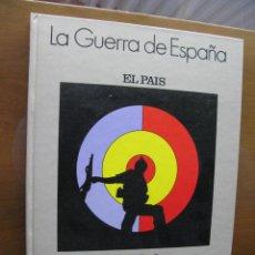 Libros de segunda mano: LA GUERRA DE ESPAÑA. 1936 1939. - 1986 - VV.AA.. Lote 45863359