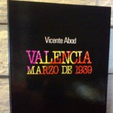 Libros de segunda mano: VALENCIA MARZO 1939 - EL FINAL DE LA GUERRA EN VALENCIA CIUDAD - GUERRA CIVIL - 1ª EDICION - NUEVO -. Lote 177958044