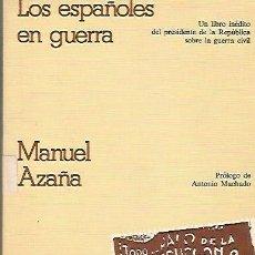 Libros de segunda mano: LOS ESPAÑOLES EN GUERRA. MANUEL AZAÑA. 1977. Lote 46120865