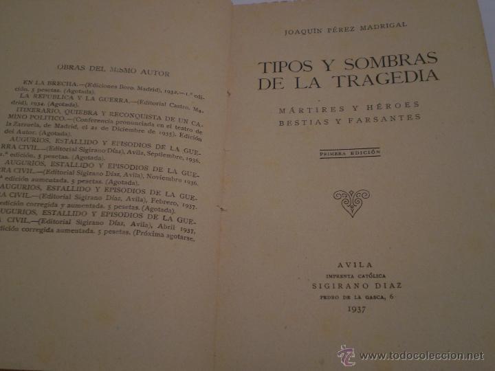 JOAQUIN PEREZ MADRIGAL.TIPOS Y SOMBRAS DE LA TRAGEDIA.1ª EDICION.AVILA.IMPRENTA CATOLICA.1937. (Libros de Segunda Mano - Historia - Guerra Civil Española)