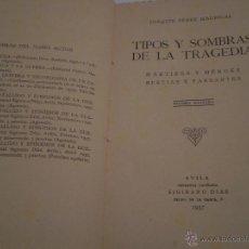 Libros de segunda mano: JOAQUIN PEREZ MADRIGAL.TIPOS Y SOMBRAS DE LA TRAGEDIA.1ª EDICION.AVILA.IMPRENTA CATOLICA.1937.. Lote 46139887