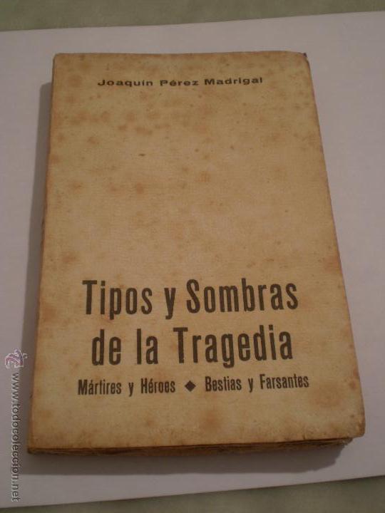 Libros de segunda mano: JOAQUIN PEREZ MADRIGAL.TIPOS Y SOMBRAS DE LA TRAGEDIA.1ª EDICION.AVILA.IMPRENTA CATOLICA.1937. - Foto 6 - 46139887