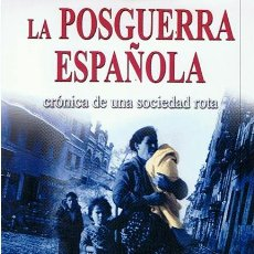 Libros de segunda mano: LA POSTGUERRA ESPAÑOLA CRÓNICA DE UNA SOCIEDAD ROTA ANTONIO SÁNCHEZ / PILAR HUERTAS. Lote 46169336