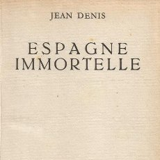 Libros de segunda mano: JEAN DENIS. ESPAGNE IMMORTELLE. RM67325. . Lote 46495141