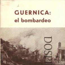 Libros de segunda mano: GUERNICA EL BOMBARDEO, DE JESÚS SALAS LARRAZÁBAL, 1981, MADRID. Lote 46606693