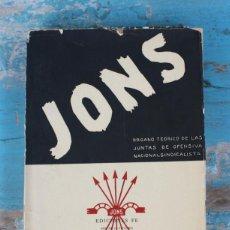 Libros de segunda mano: ANTIGUO LIBRO - JONS - EDICIONES FE 1939 - ORGANO TEORICO DE LAS JUNTAS DE OFENSIVA NACIONAL SINDICA. Lote 46618446