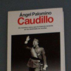 Libros de segunda mano: LIBRO: PALOMINO, ÁNGEL: 'CAUDILLO'. Lote 46629109