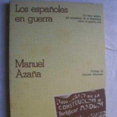 Libros de segunda mano: LOS ESPAÑOLES EN GUERRA. AZAÑA, MANUEL. 1982. Lote 46756982