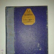Libros de segunda mano: LA QUINTA COLUMNA 1940 IV VOLUMEN LA REVOLUCIÓN DE LOS PATIBULARIOS 2ª ED. EL CABALLERO AUDAZ. Lote 46743623