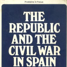 Libros de segunda mano: THE REPUBLIC AND THE CIVIL WAR IN SPAIN. EN INGLÉS. 1971. Lote 46996915