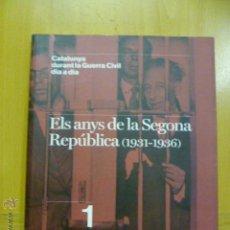 Libros de segunda mano: ELS ANYS DE LA SEGONA REPÚBLICA (1931-1936). 1 - CATALUNYA DURANT LA GUERRA CIVIL DIA A DIA - NUEVO. Lote 47107027