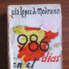 Libros de segunda mano: 986 DÍAS EN EL INFIERNO --- L. LÓPEZ DE MEDRANO. Lote 47133950