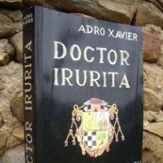 Libros de segunda mano: ADRO XAVIER: DOCTOR IRURITA DEL CONSENSO AL CRIMEN 1876-1936, 1ªED.1990 CASALS. Lote 47238214