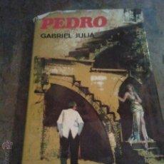 Libros de segunda mano: PEDRO - GABRIEL JULIA - EDICIONES PICAZO - GUERRA CIVIL ESPAÑOLA - . Lote 47357138
