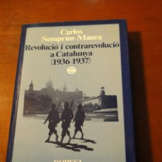 Libros de segunda mano: REVOLUCIO I CONTRAREVOLUCIO A CATALUNYA (1936-1937).--SEMPRUN MAURA, CARLOS.. Lote 47441804