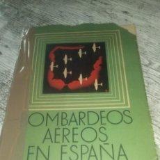 Libros de segunda mano: BOMBARDEOS AEREOS EN ESPAÑA.EDICC.SEIX BARRAL .. Lote 47483115