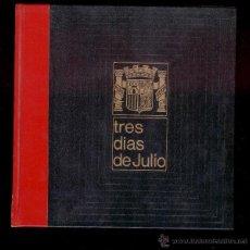 Libros de segunda mano: TRES DIAS DE JULIO (VOL. 18 Y VOL. 20) - LUIS ROMERO (1969). Lote 47550795