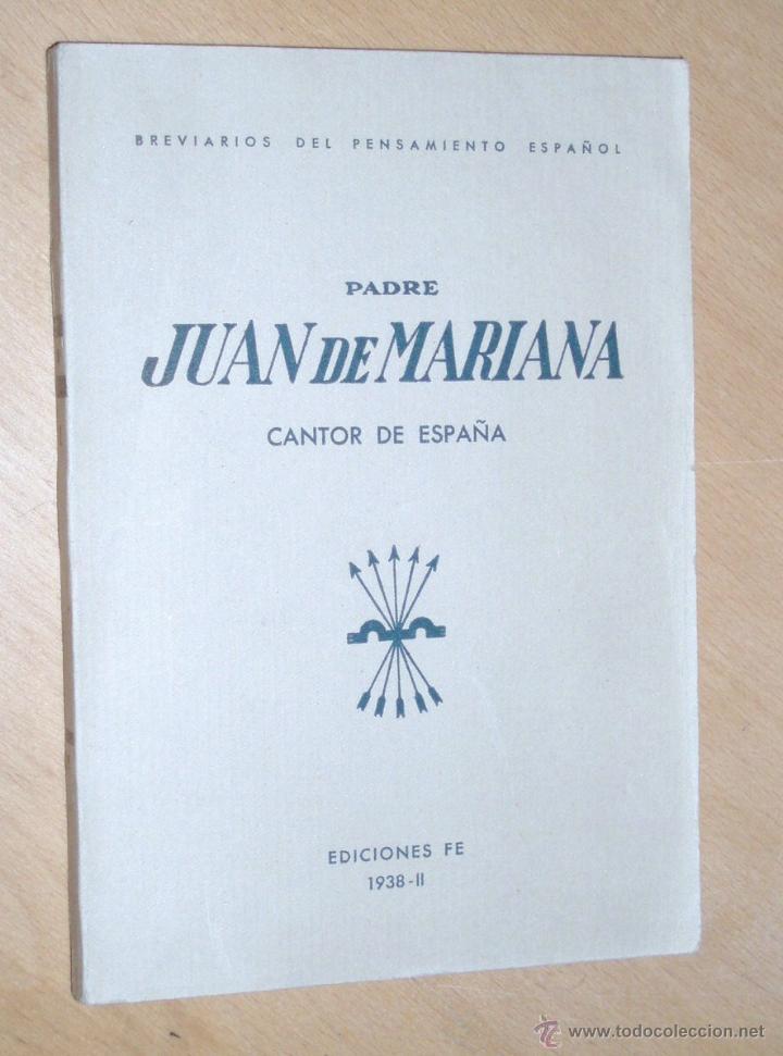 BREVIARIOS DEL PENSAMIENTO ESPAÑOL, PADRE JUAN DE MARIANA, CANTOR DE ESPAÑA AÑO 1938, EDICIONES FE (Libros de Segunda Mano - Historia - Guerra Civil Española)