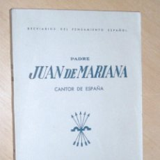 Libros de segunda mano: BREVIARIOS DEL PENSAMIENTO ESPAÑOL, PADRE JUAN DE MARIANA, CANTOR DE ESPAÑA AÑO 1938, EDICIONES FE. Lote 47619564