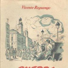 Libros de segunda mano: VICENTE REGUENGO. GUERRA SIN FRENTES. 2ª ED. MADRID, 1954. REPYGC.. Lote 47629852
