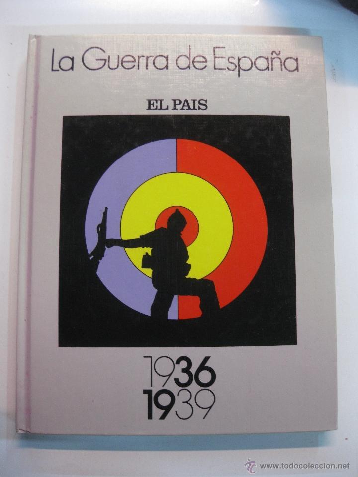 LA GUERRA DE ESPAÑA. 1936-1939. EL PAIS 1986 (Libros de Segunda Mano - Historia - Guerra Civil Española)