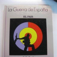 Libros de segunda mano: LA GUERRA DE ESPAÑA. 1936-1939. EL PAIS 1986. Lote 47678092